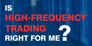 Is High-Frequency Trading Right For Me?